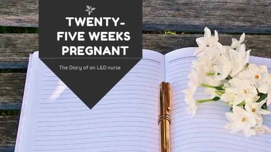 Twenty-five weeks pregnant